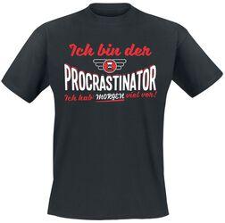 Ich bin der Proscrastinator Ich hab' morgen viel vor!