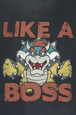 Bowser - Like A Boss