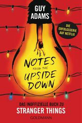 Notes From The Upside Down Das inoffizielle Buch zu Stranger Things