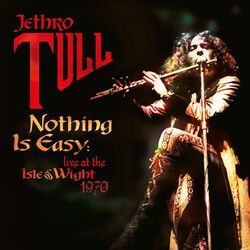 Nothing is easy live at The Isle Of Wight 1970